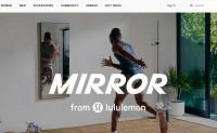 MIRROR 智能镜登陆Lululemon门店;Peloton 牵手碧昂丝推主题健身课