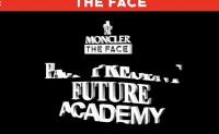 Moncler 联合英国杂志《THE FACE》推创意人才培养项目 Future Academy
